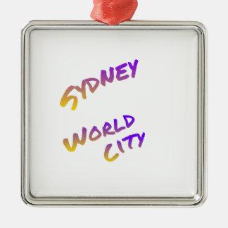 De wereldstad van Sydney, kleurrijk tekstart. Zilverkleurig Vierkant Ornament