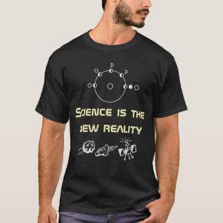 De wetenschap is de nieuwe werkelijkheid - t shirt