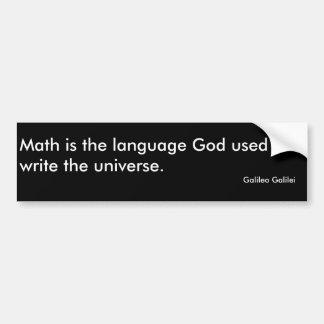De wiskunde is de taalGod wordt gebruikt om univ… Bumpersticker