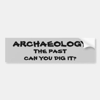De Woordspeling van de archeologie. Het verleden Bumpersticker