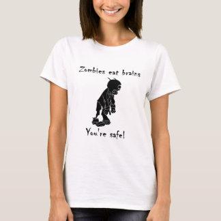 De zombieën eten Hersenen - u bent Veilig T Shirt