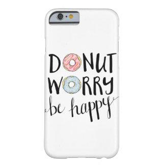 De Zorg van de doughnut is Gelukkig telefoonhoesje Barely There iPhone 6 Hoesje
