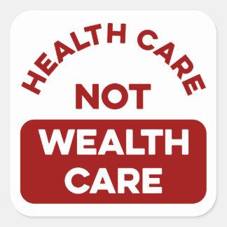 De Zorg van de Rijkdom van de gezondheidszorg niet Vierkante Sticker