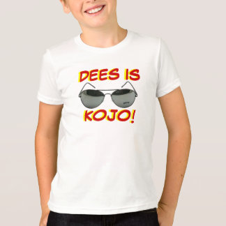 DEES IS KOJO! T SHIRT
