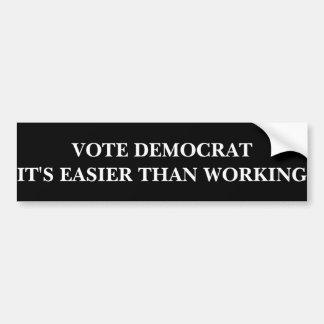 Democraat: Gemakkelijker dan Werkend Bumpersticker