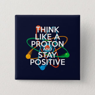 Denk als een proton en een verblijfspositief vierkante button 5,1 cm