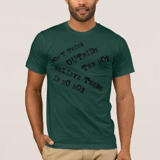 Denk buiten de Doos geloof Er Geen Doos is T Shirt