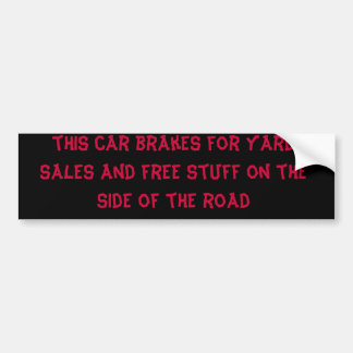 deze auto remt voor garage sales en vrij materiaal bumpersticker