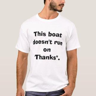 """Deze boot loopt niet op """"Bedankt"""". T Shirt"""