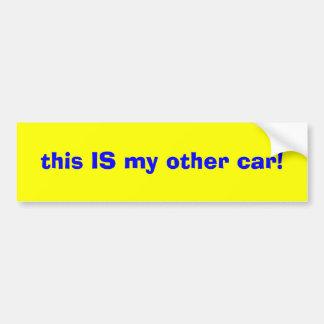 dit IS mijn andere auto! Bumpersticker