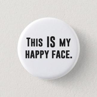 Dit IS mijn Gelukkig Gezicht Ronde Button 3,2 Cm