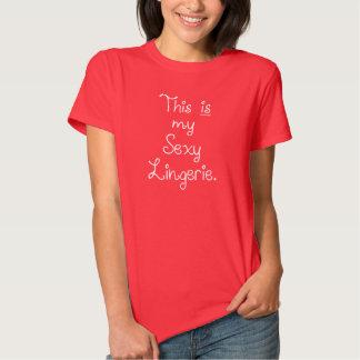 Dit is mijn sexy Lingerie Shirt