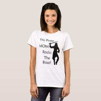 Dit Mamma van Piraat schommelt de Boot! T Shirt
