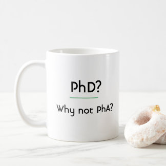 Doctoraat? Waarom niet PhA? Koffiemok