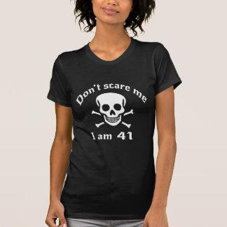 Doe schrikken me niet ik ben 41 t shirt