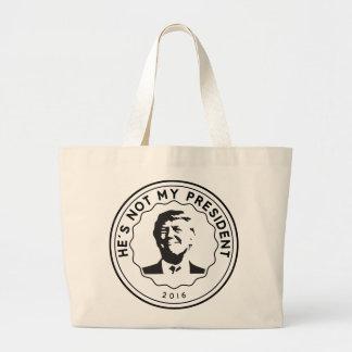 Donald Trump is niet mijn president Grote Draagtas