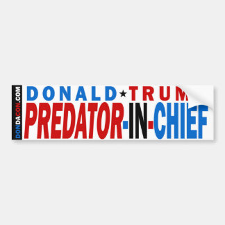 Donald Trump Predator In Chief Bumpersticker
