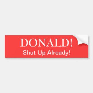 """Donald!  Zwijg reeds "" Bumpersticker"