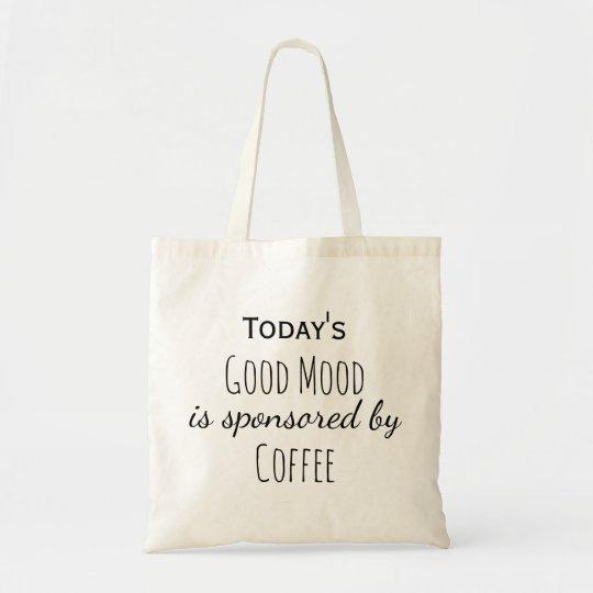 Draagtas Schoudertas vandaag goede humeur koffie
