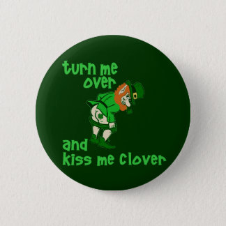 Draai me over en kus me Klaver Ronde Button 5,7 Cm