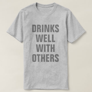 Dranken goed met anderen t shirt