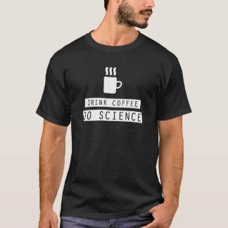Drink Koffie, doe Wetenschap (Donker Braadstuk) T Shirt