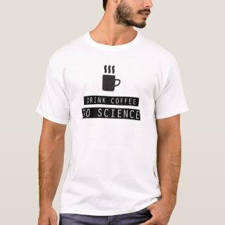 Drink Koffie, doe Wetenschap T Shirt