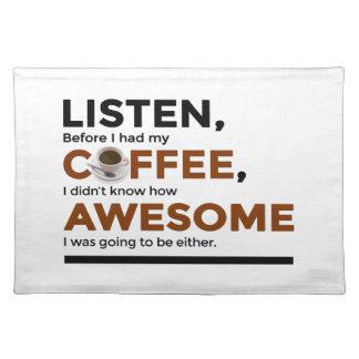 Drink Koffie Geweldige is Placemat