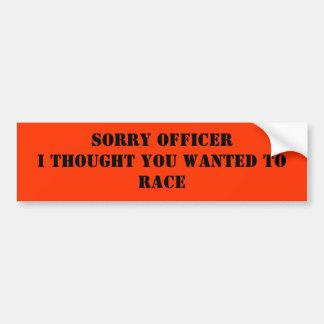 Droevige OfficerI dacht u gewild rennen Bumpersticker