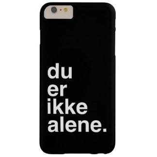 du ER ikke alene* Barely There iPhone 6 Plus Hoesje
