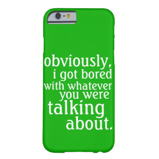 Duidelijk werd ik Bored Barely There iPhone 6 Hoesje