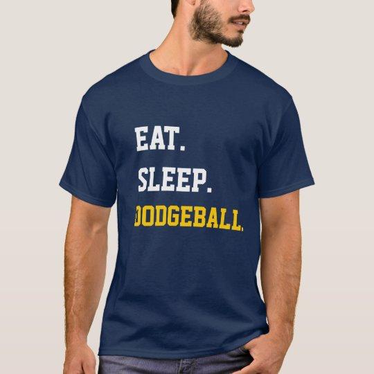 Eat Sleep Dodgeball T Shirt