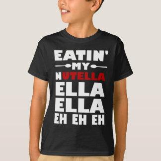 Eatin Mijn Nutella Ella Ella Eh Eh Eh T Shirt