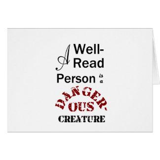 Een belezen Persoon is een Gevaarlijk Schepsel Wenskaart