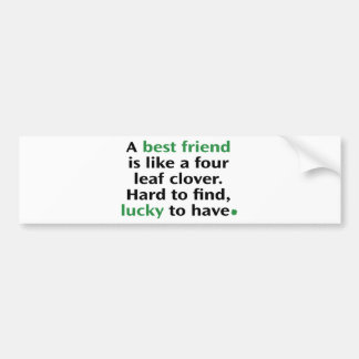 Een beste Vriend is als een Klaver van Vier Blad Bumpersticker
