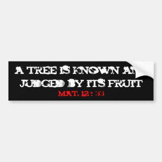 een boom is gekend en beoordeeld door zijn fruit,  bumpersticker