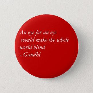 Een oog voor een oog zou gehele wereldbl… ronde button 5,7 cm