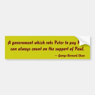 Een overheid die Peter rooft om Paul te betalen, k Bumpersticker