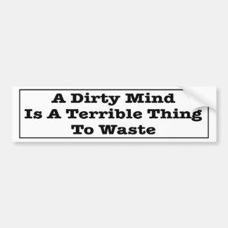Een vuile Mening is een Vreselijk Te verspillen Bumpersticker