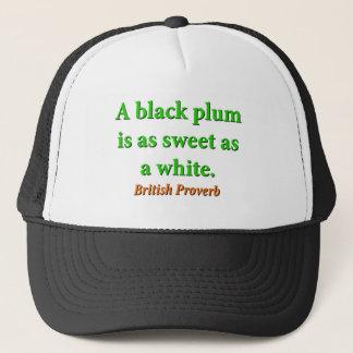Een zwarte Pruim is als Snoepje - Brits Gezegde Trucker Pet