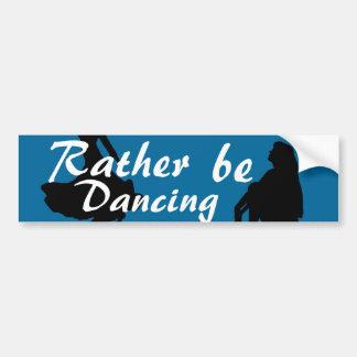 Eerder danst bumpersticker