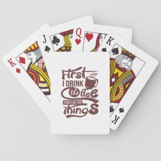 Eerst drink ik de Koffie ik dan de Dingen doe Pokerkaarten