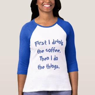 Eerst drink ik de koffie ik dan het dingent-shirt t shirt