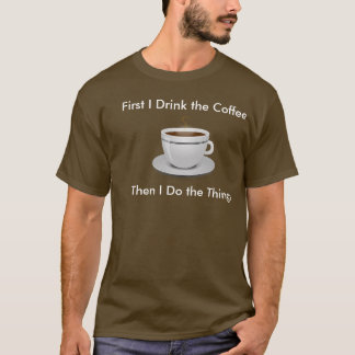 Eerst drink ik de Koffie ik dan het T-shirt van