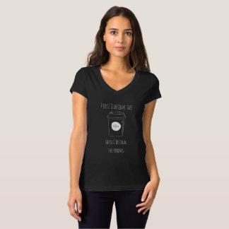 Eerst drink ik de Koffie… T Shirt