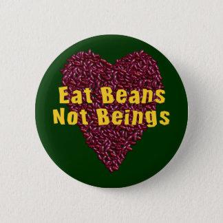 Eet de Wezens van Bonen niet Ronde Button 5,7 Cm