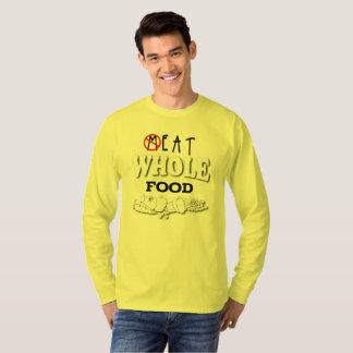 Eet Geheel Voedsel T Shirt