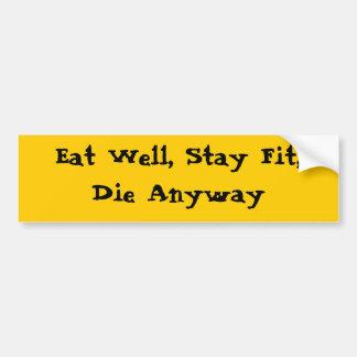 Eet goed, blijf hoe dan ook Geschikt, Matrijs Bumpersticker