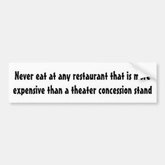 Eet nooit bij om het even welk restaurant… bumpersticker