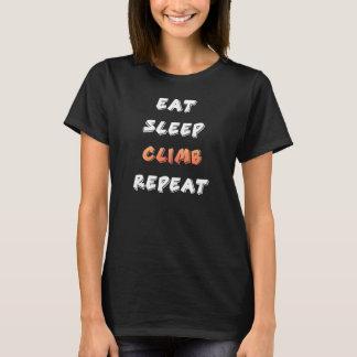 Eet slaap beklimmen herhaling t shirt